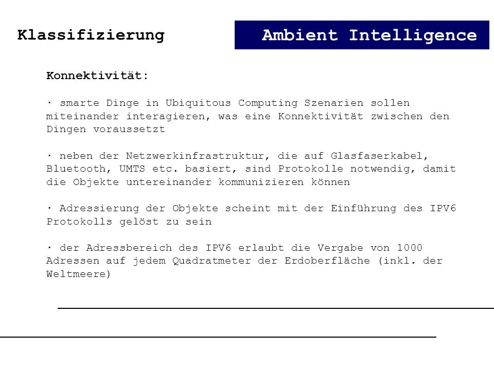 Ambient Intelligence Klassifizierung Konnektivität: