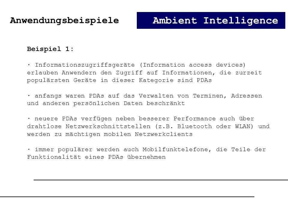 Ambient Intelligence Anwendungsbeispiele Beispiel 1: