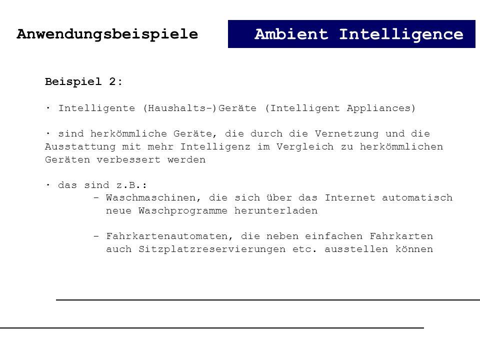 Ambient Intelligence Anwendungsbeispiele Beispiel 2: