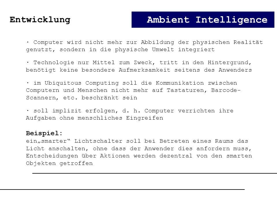 Ambient Intelligence Entwicklung Beispiel:
