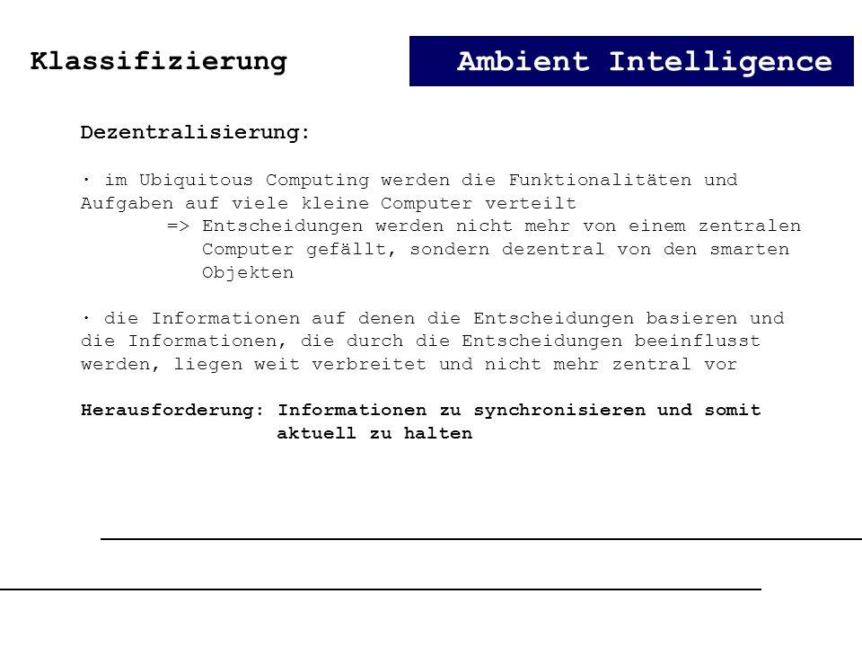 Ambient Intelligence Klassifizierung Dezentralisierung: