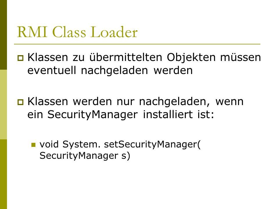 RMI Class Loader Klassen zu übermittelten Objekten müssen eventuell nachgeladen werden.