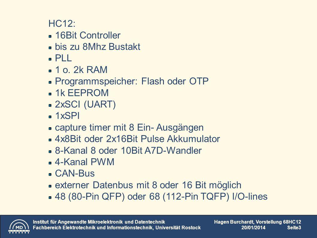 Programmspeicher: Flash oder OTP 1k EEPROM 2xSCI (UART) 1xSPI