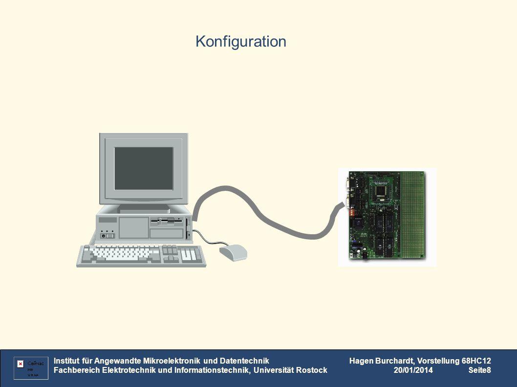 Konfiguration Institut für Angewandte Mikroelektronik und Datentechnik Fachbereich Elektrotechnik und Informationstechnik, Universität Rostock.