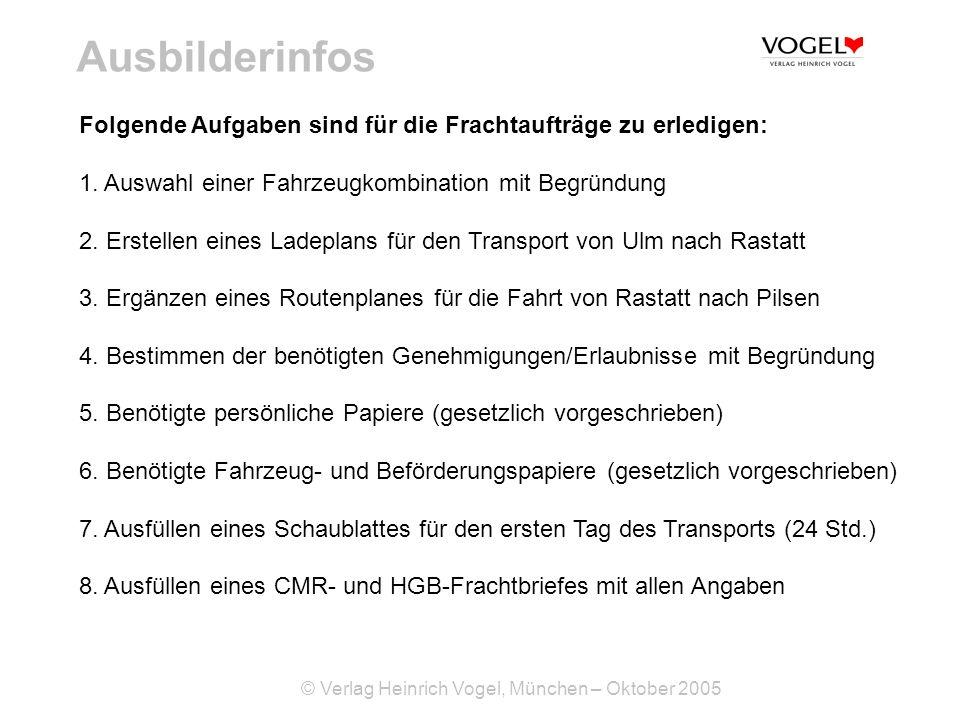 Ausbilderinfos Folgende Aufgaben sind für die Frachtaufträge zu erledigen: 1. Auswahl einer Fahrzeugkombination mit Begründung.