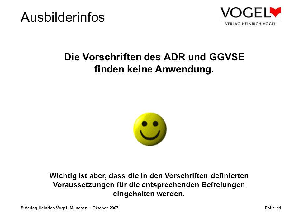 Die Vorschriften des ADR und GGVSE finden keine Anwendung.