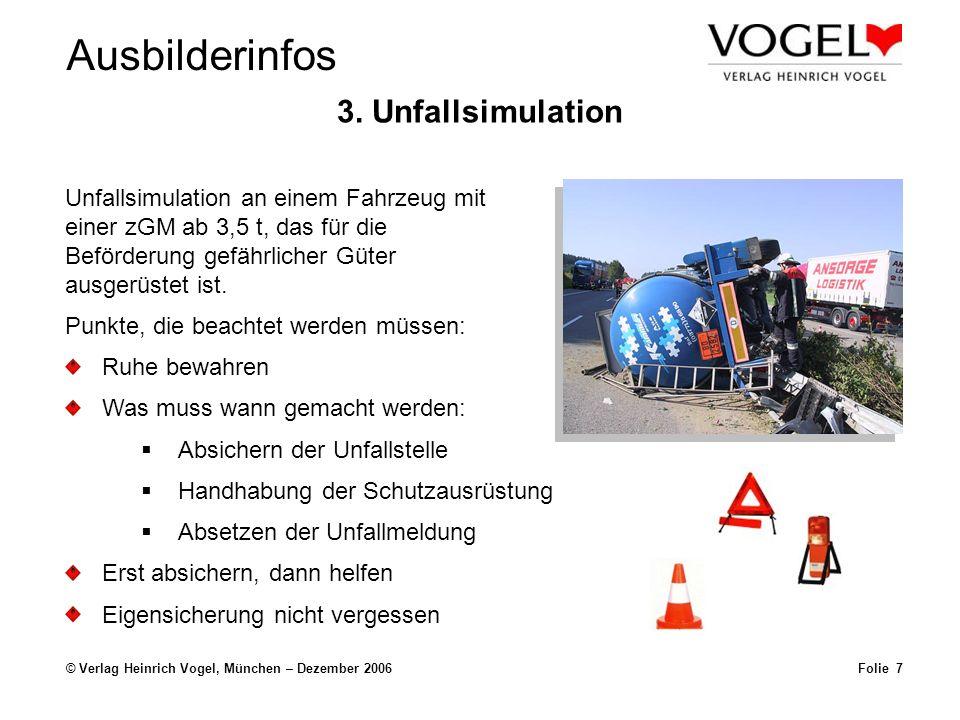 3. Unfallsimulation Unfallsimulation an einem Fahrzeug mit einer zGM ab 3,5 t, das für die Beförderung gefährlicher Güter ausgerüstet ist.