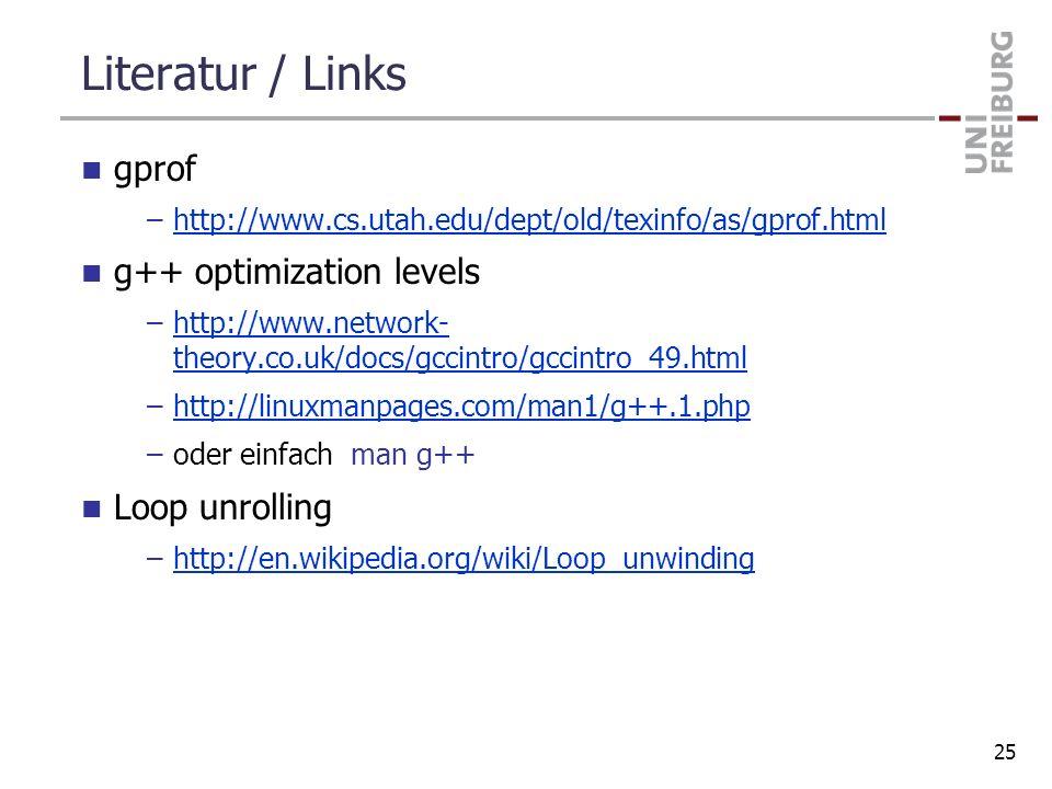 Literatur / Links gprof g++ optimization levels Loop unrolling