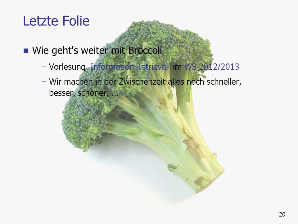Letzte Folie Wie geht s weiter mit Broccoli