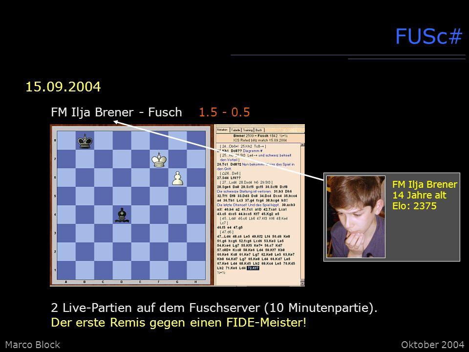FUSc# 15.09.2004 FM Ilja Brener - Fusch 1.5 - 0.5