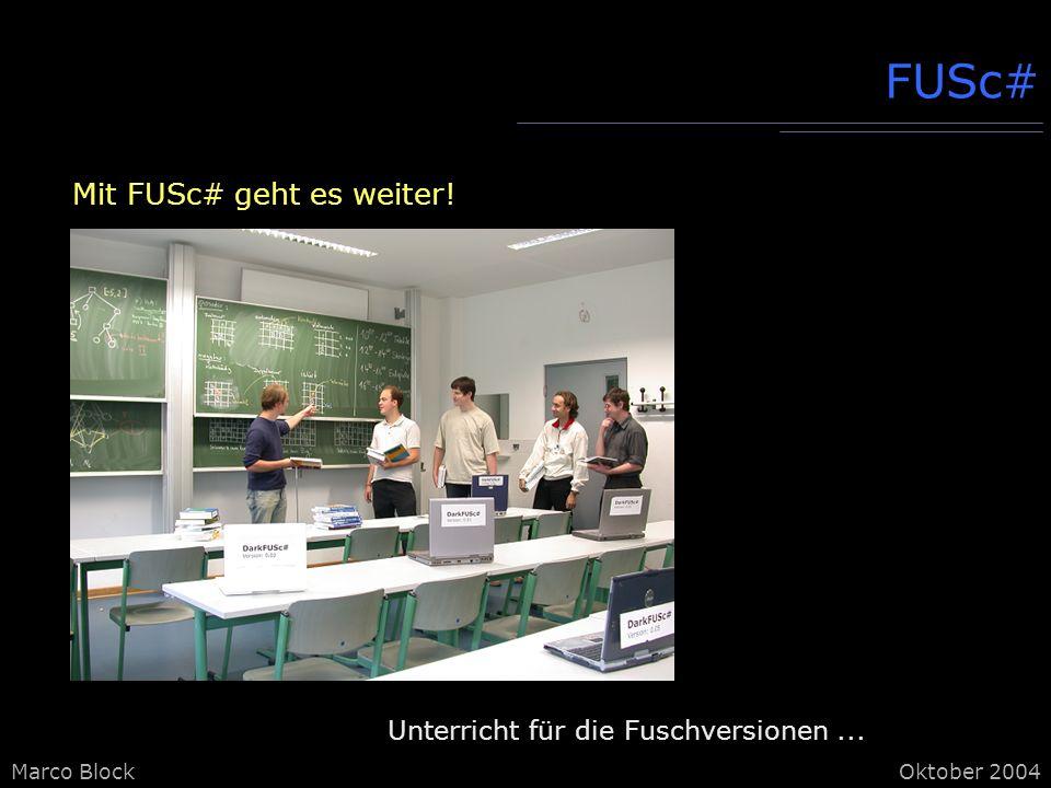 FUSc# Mit FUSc# geht es weiter! Unterricht für die Fuschversionen ...