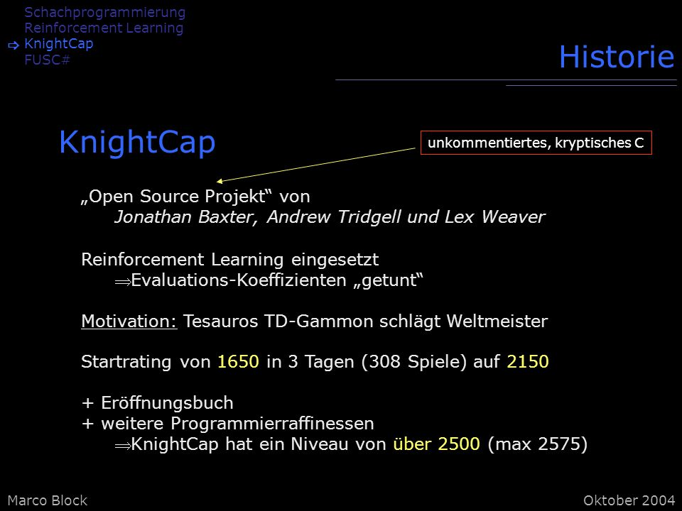 "Historie KnightCap ""Open Source Projekt von"