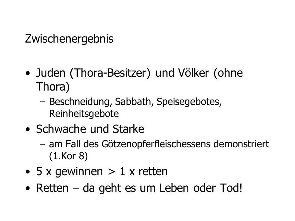 Juden (Thora-Besitzer) und Völker (ohne Thora)