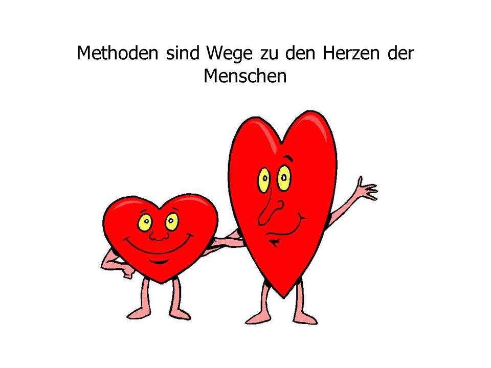 Methoden sind Wege zu den Herzen der Menschen