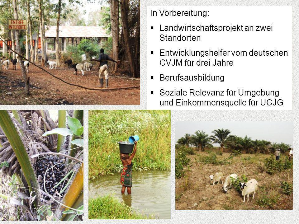 In Vorbereitung: Landwirtschaftsprojekt an zwei Standorten. Entwicklungshelfer vom deutschen CVJM für drei Jahre.