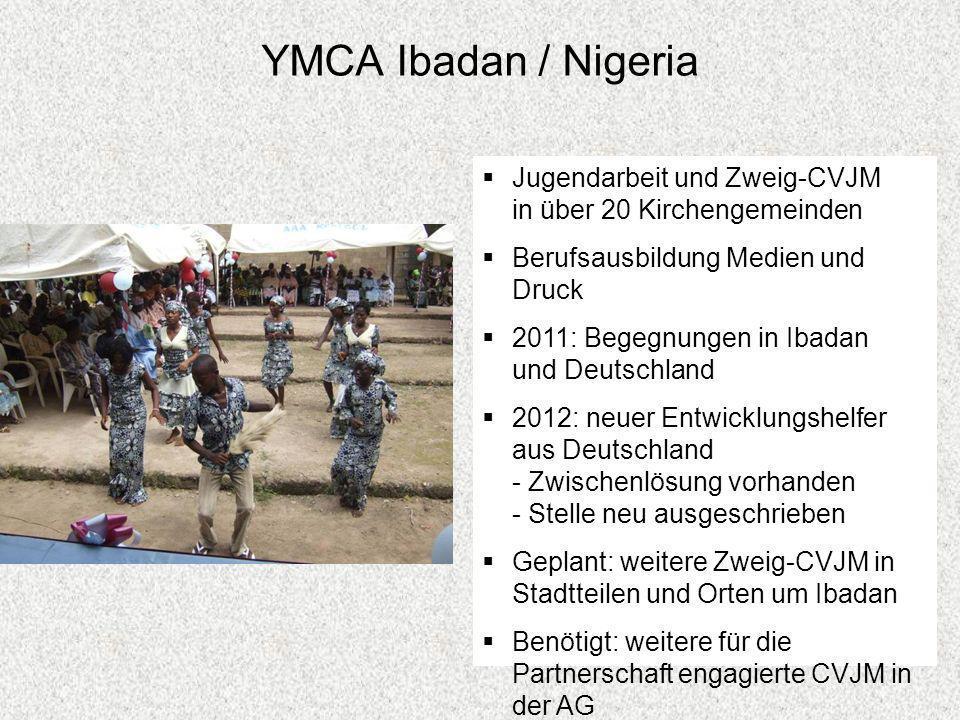 YMCA Ibadan / Nigeria Jugendarbeit und Zweig-CVJM in über 20 Kirchengemeinden. Berufsausbildung Medien und Druck.
