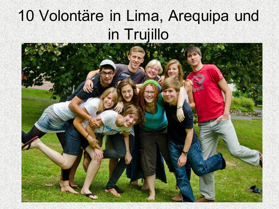 10 Volontäre in Lima, Arequipa und in Trujillo
