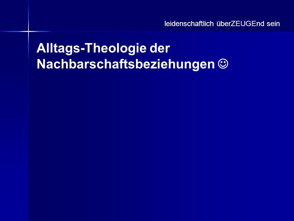 Alltags-Theologie der Nachbarschaftsbeziehungen 