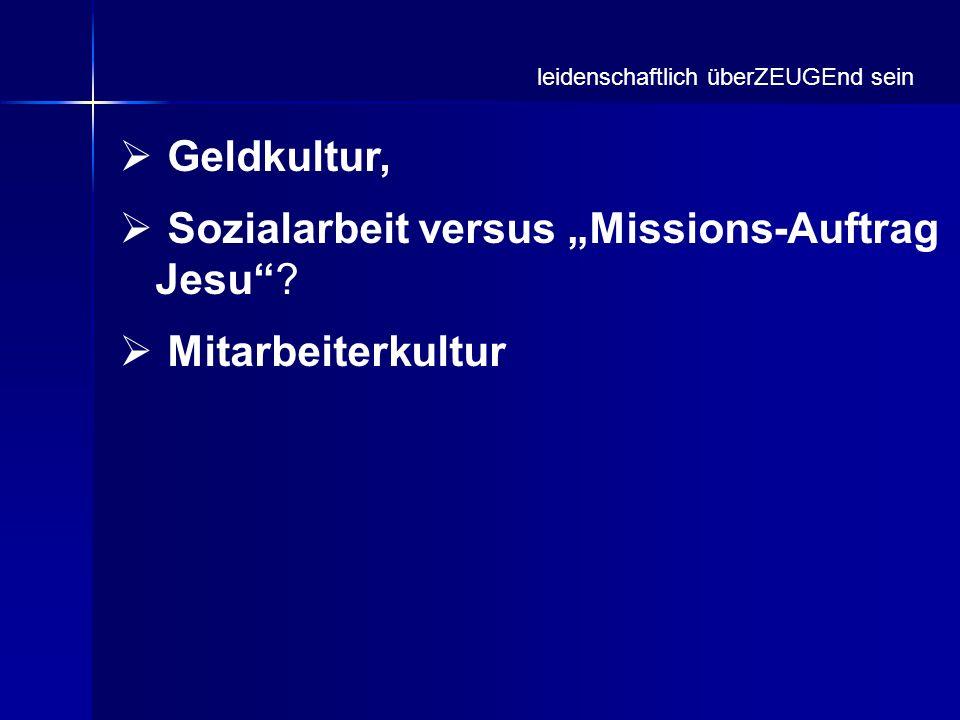 """Sozialarbeit versus """"Missions-Auftrag Jesu Mitarbeiterkultur"""