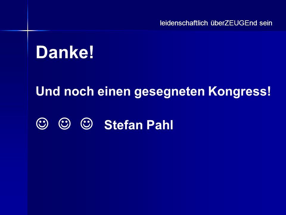 Danke!    Stefan Pahl Und noch einen gesegneten Kongress!