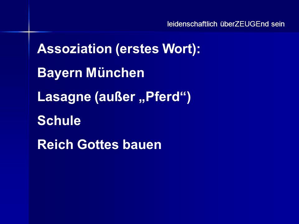 """Assoziation (erstes Wort): Bayern München Lasagne (außer """"Pferd )"""