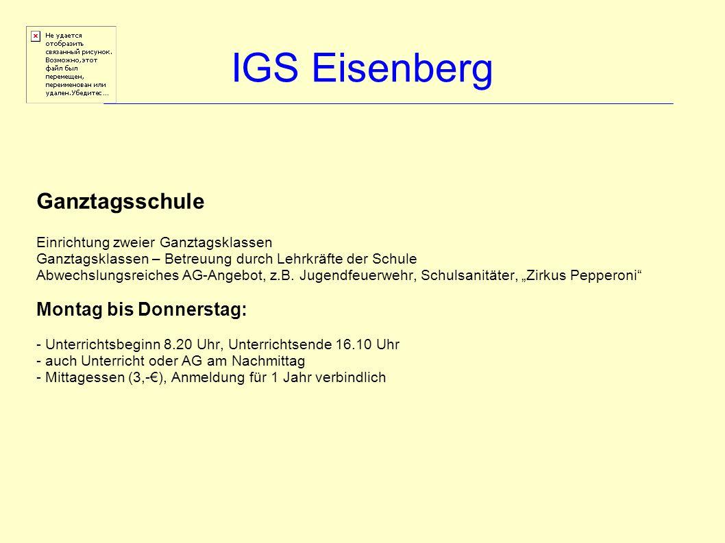 IGS Eisenberg Ganztagsschule Montag bis Donnerstag: