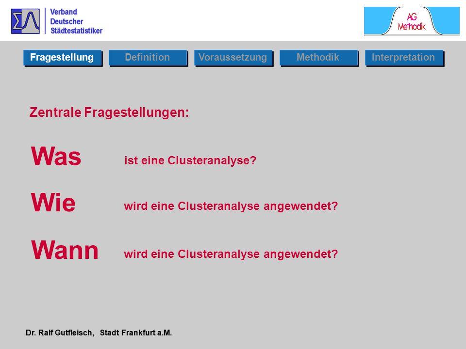 Was Wie Wann Zentrale Fragestellungen: ist eine Clusteranalyse