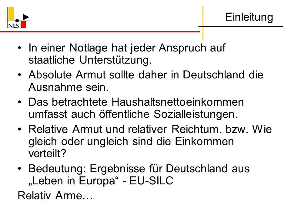 Einleitung In einer Notlage hat jeder Anspruch auf staatliche Unterstützung. Absolute Armut sollte daher in Deutschland die Ausnahme sein.