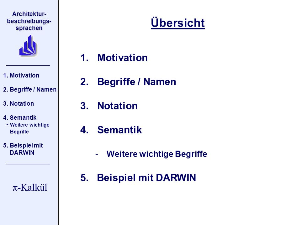 Übersicht Motivation Begriffe / Namen Notation Semantik