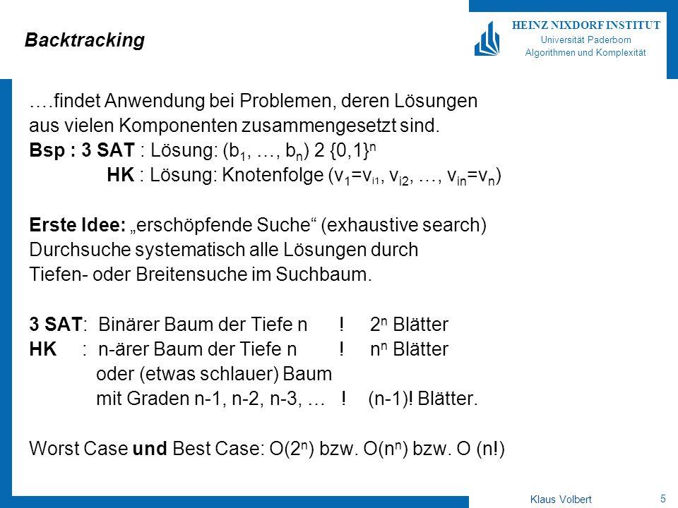 Backtracking ….findet Anwendung bei Problemen, deren Lösungen. aus vielen Komponenten zusammengesetzt sind.