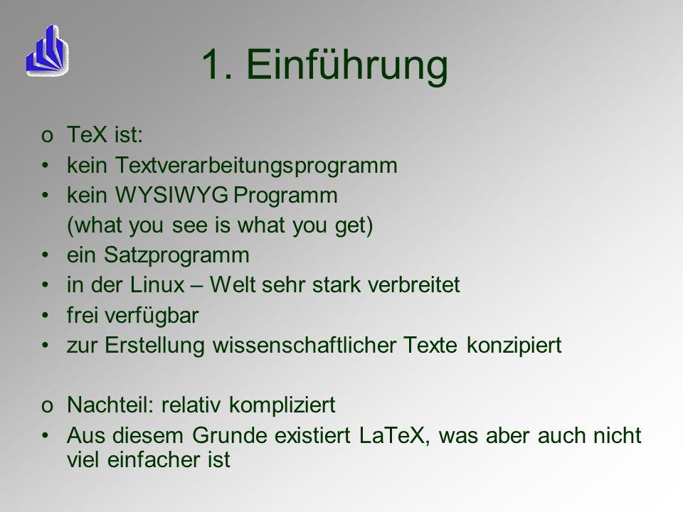1. Einführung TeX ist: kein Textverarbeitungsprogramm