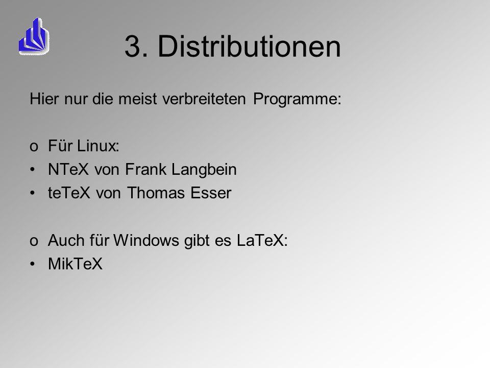 3. Distributionen Hier nur die meist verbreiteten Programme: