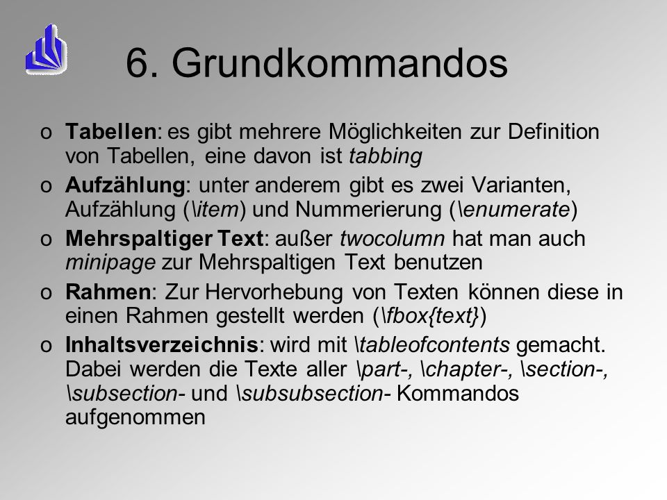 6. Grundkommandos Tabellen: es gibt mehrere Möglichkeiten zur Definition von Tabellen, eine davon ist tabbing.