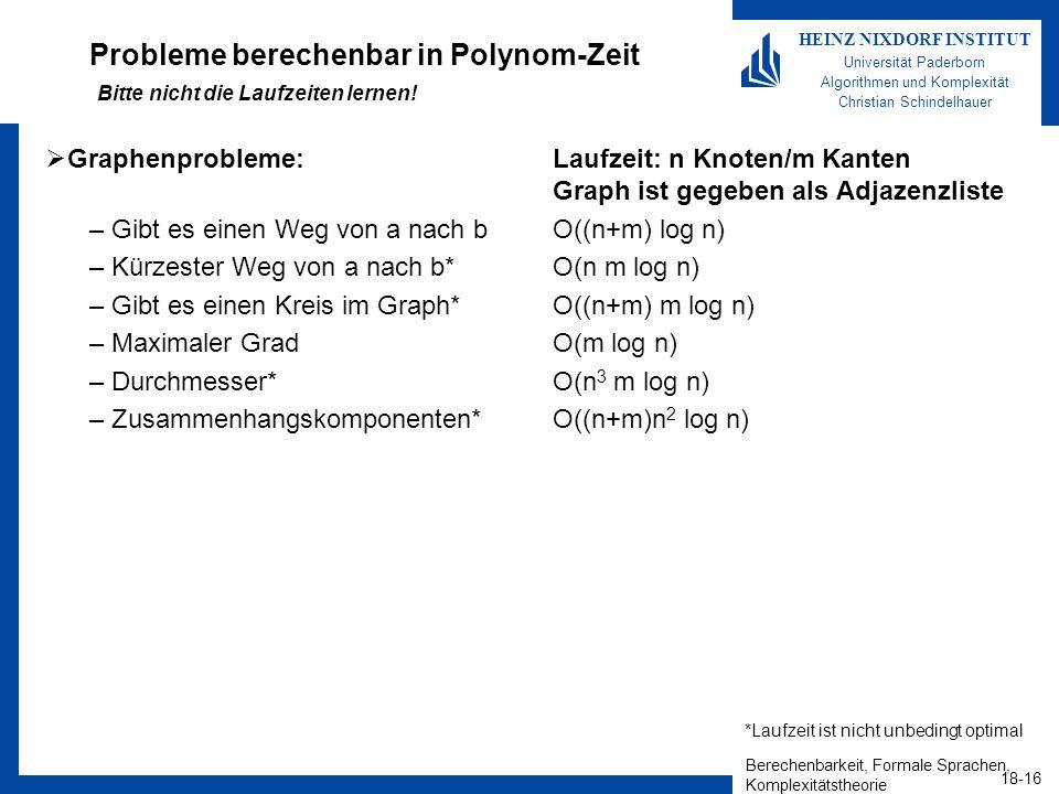 Probleme berechenbar in Polynom-Zeit Bitte nicht die Laufzeiten lernen!