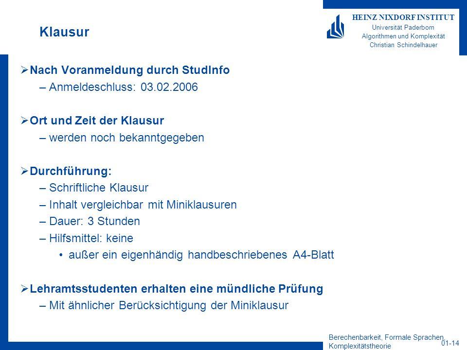 Klausur Nach Voranmeldung durch StudInfo Anmeldeschluss: 03.02.2006