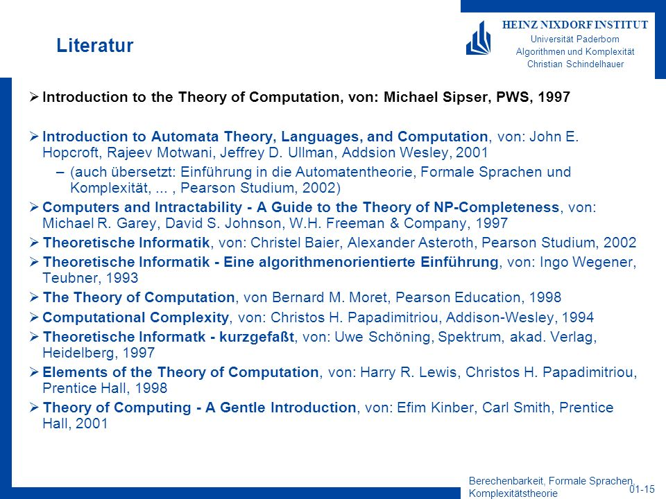 LiteraturIntroduction to the Theory of Computation, von: Michael Sipser, PWS, 1997.