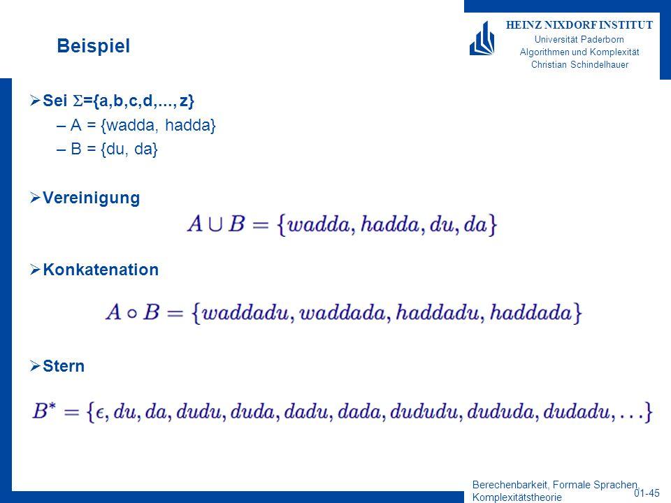 Beispiel Sei ={a,b,c,d,..., z} A = {wadda, hadda} B = {du, da}