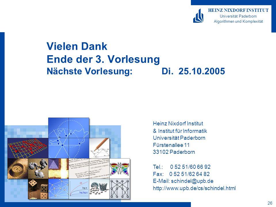 Vielen Dank Ende der 3. Vorlesung Nächste Vorlesung: Di. 25.10.2005