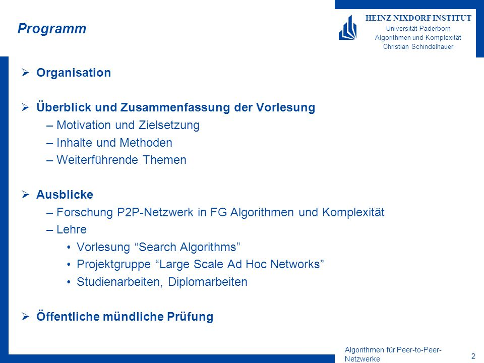 Programm Organisation Überblick und Zusammenfassung der Vorlesung