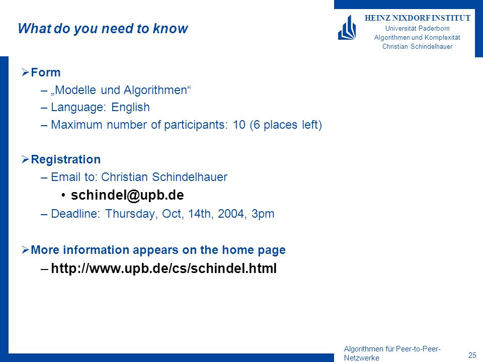 What do you need to know schindel@upb.de