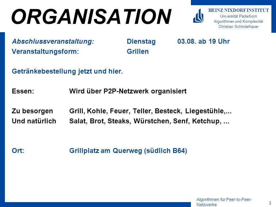 ORGANISATION Abschlussveranstaltung: Dienstag 03.08. ab 19 Uhr