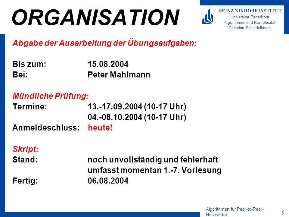 ORGANISATION Abgabe der Ausarbeitung der Übungsaufgaben: