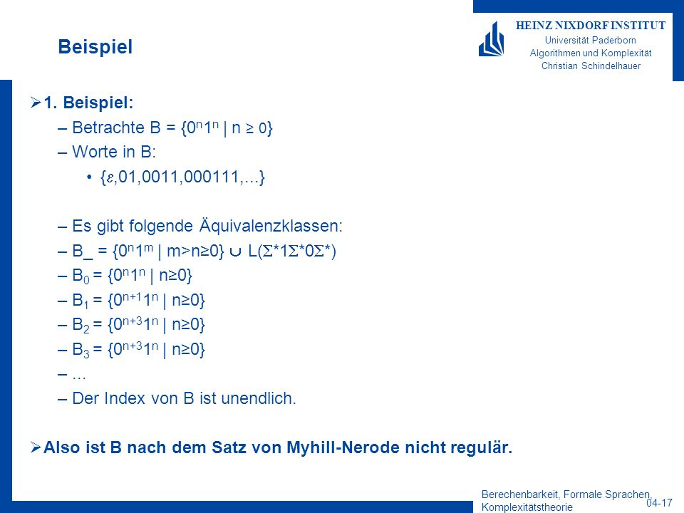 Beispiel 1. Beispiel: Betrachte B = {0n1n | n ≥ 0} Worte in B: