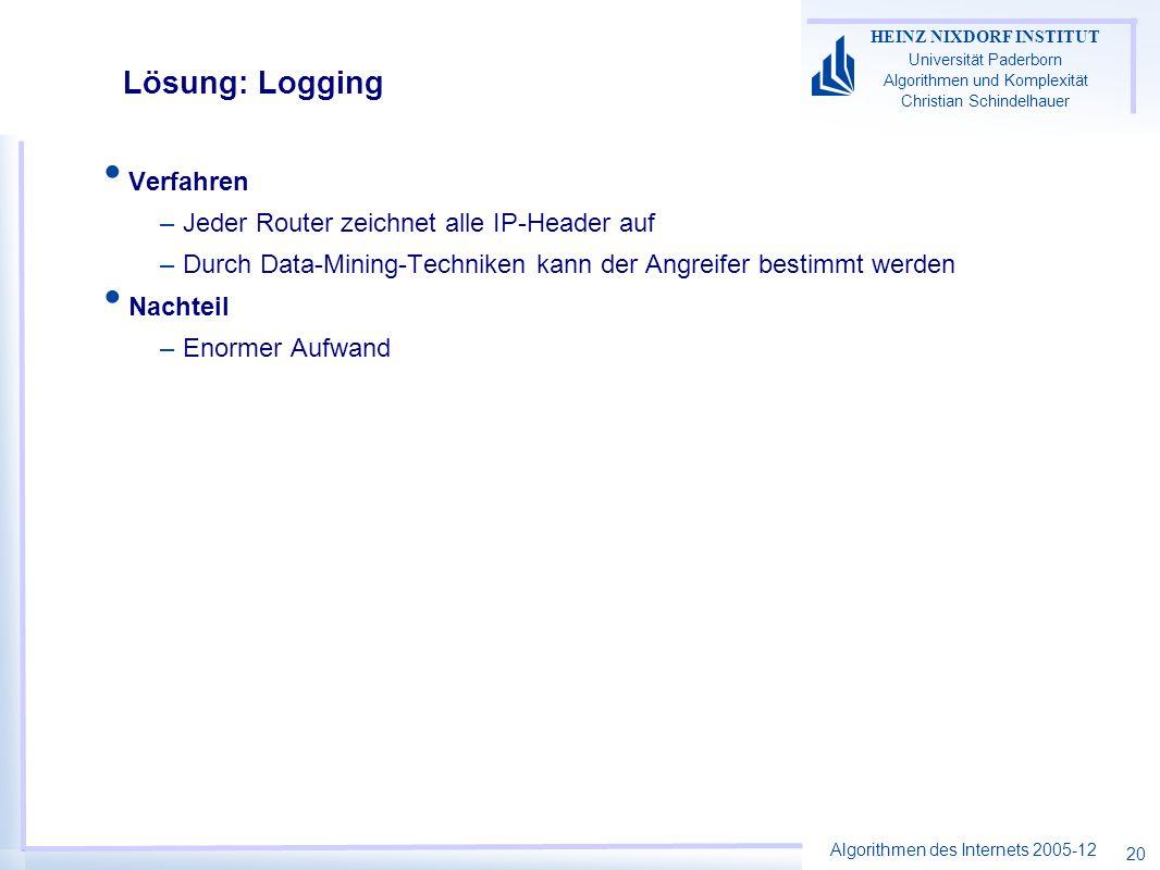 Lösung: Logging Verfahren Jeder Router zeichnet alle IP-Header auf
