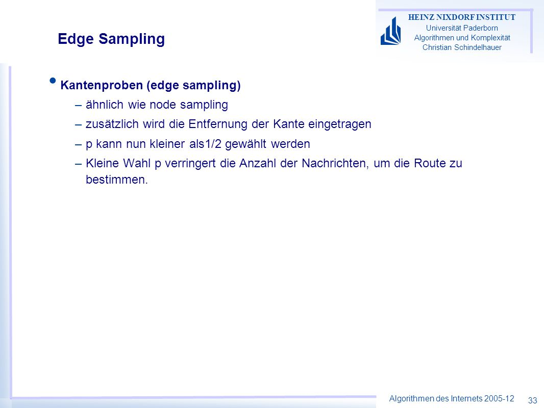 Edge Sampling Kantenproben (edge sampling) ähnlich wie node sampling