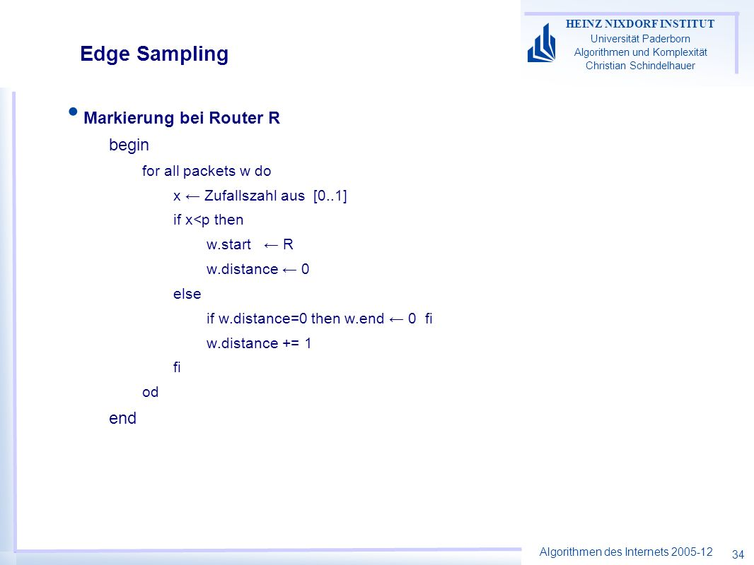 Edge Sampling Markierung bei Router R begin end for all packets w do