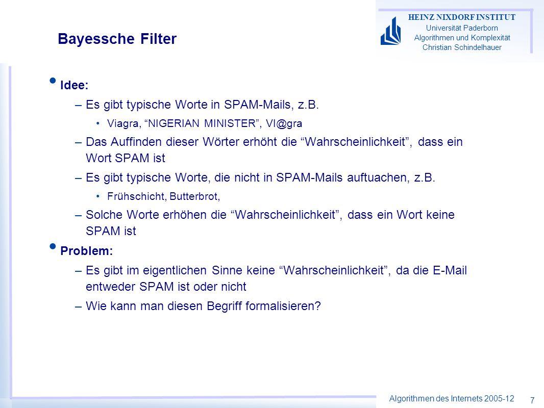 Bayessche Filter Idee: Es gibt typische Worte in SPAM-Mails, z.B.