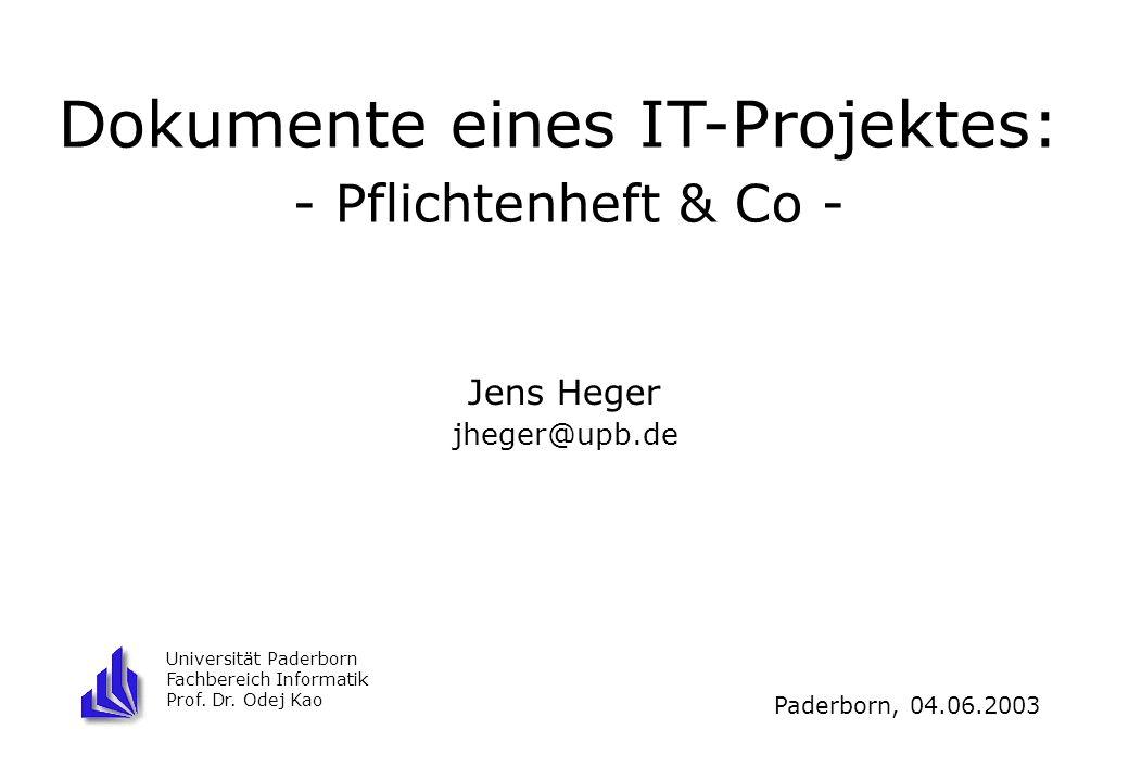 Dokumente eines IT-Projektes: - Pflichtenheft & Co -