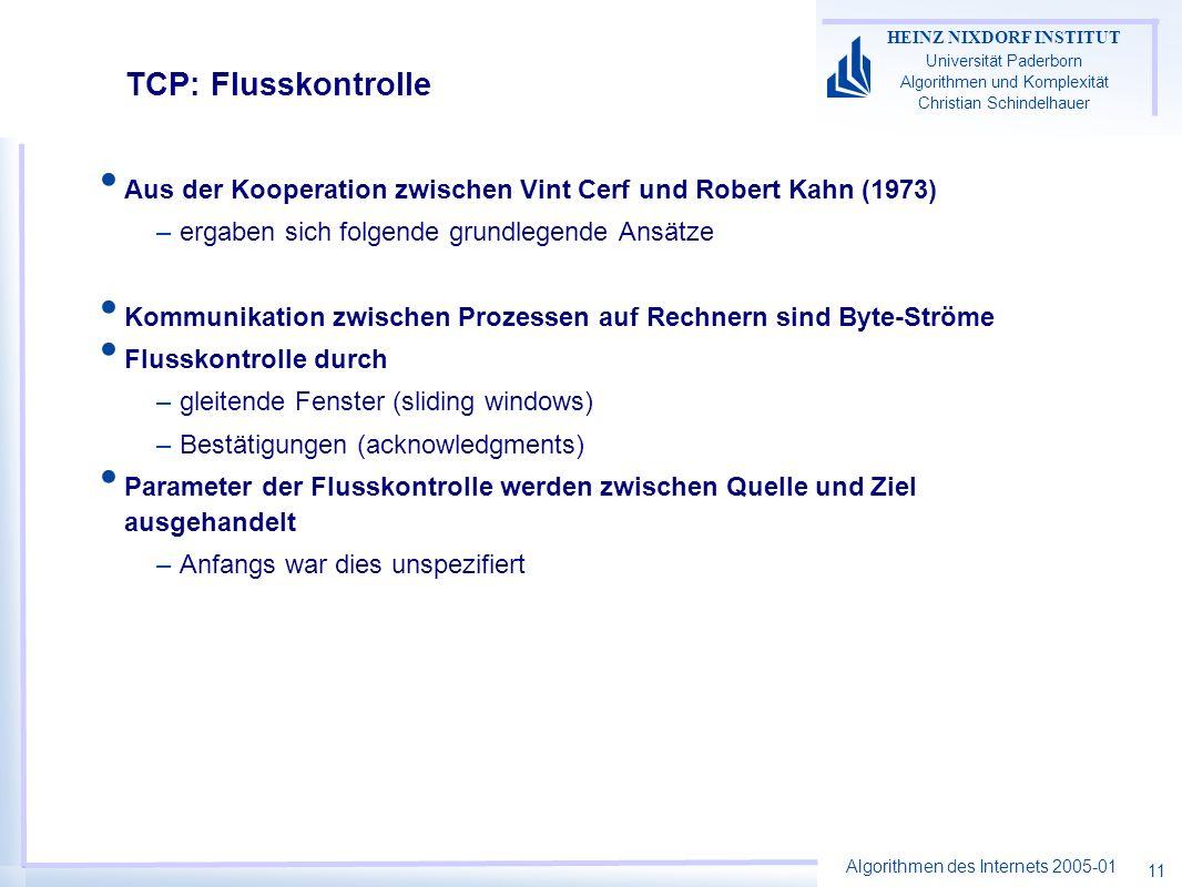 TCP: FlusskontrolleAus der Kooperation zwischen Vint Cerf und Robert Kahn (1973) ergaben sich folgende grundlegende Ansätze.