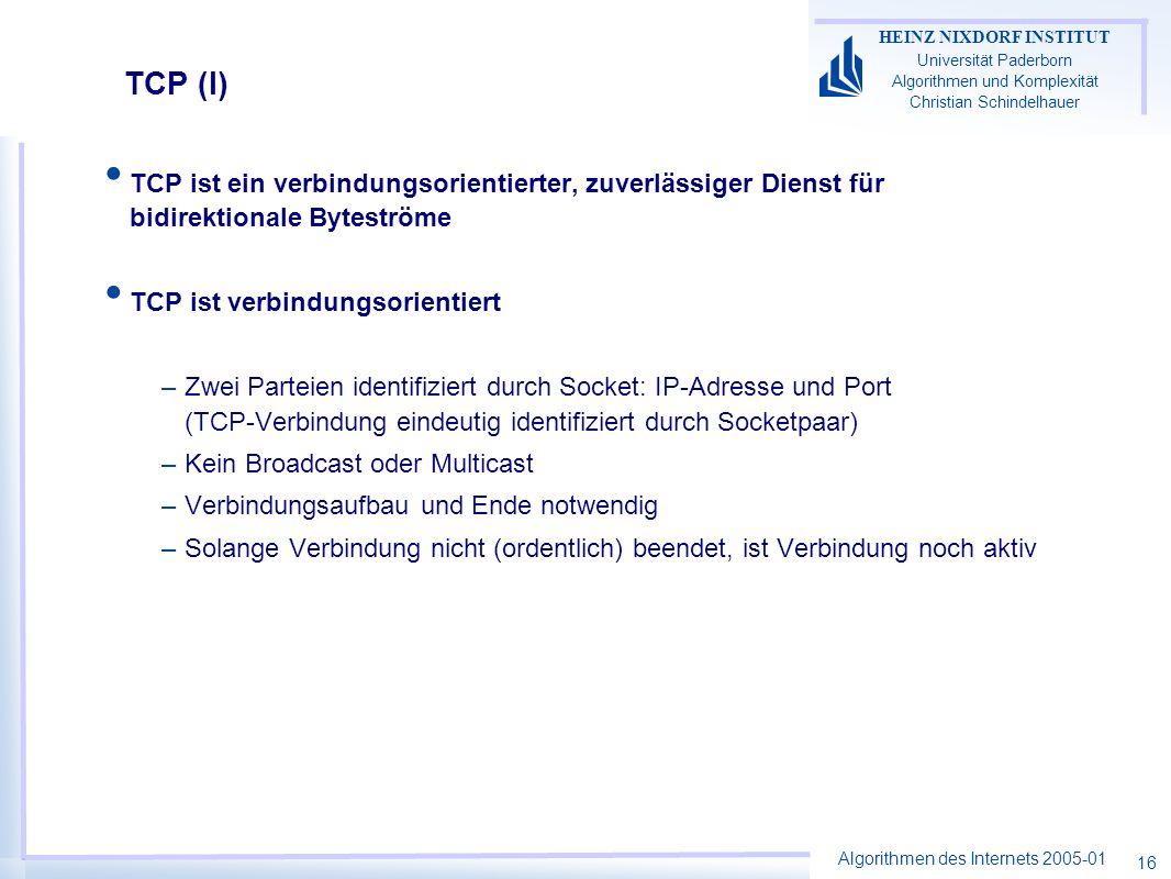 TCP (I) TCP ist ein verbindungsorientierter, zuverlässiger Dienst für bidirektionale Byteströme. TCP ist verbindungsorientiert.